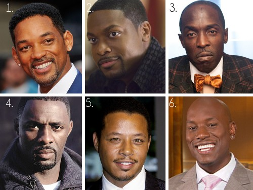 1. Will Smith 2. Chris Tucker 3. Michael Kenneth 4. Idris Elba 5. Terrence Howard  Williams 6. Tyrese Gibson