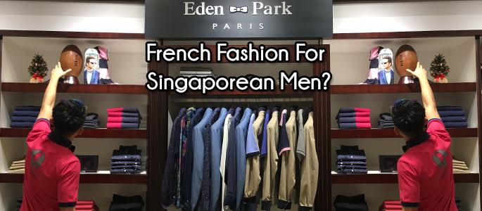 eden park paris french fashion for singaporean men. Black Bedroom Furniture Sets. Home Design Ideas